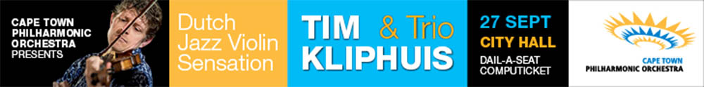 Also note the CPO concert featuring Dutch violinist Tim Kliphuis at The Cape Town City Hal