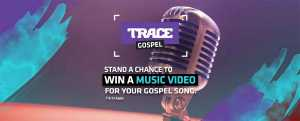 Win a music video worth R80 000 in the TRACE Gospel competition
